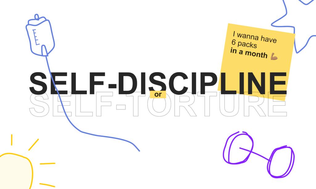 Self-Discipline or Self-Torture?