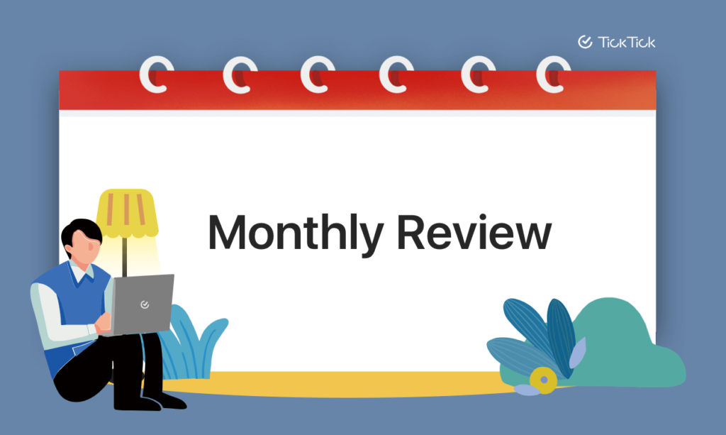 TickTick monthly review